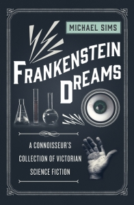 Frankenstein Dreams edited by Michael Sims