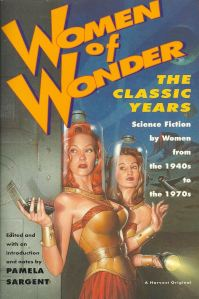 Women of Wonder - The Classic Years edited by Pamela Sargent