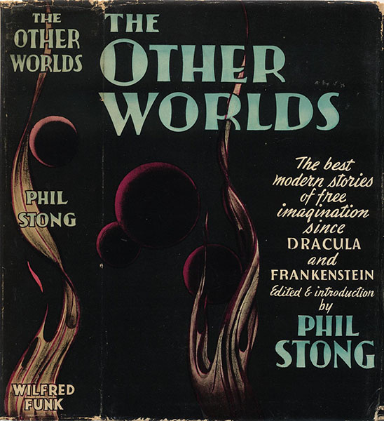 The Other Worlds edited by Phil Stong