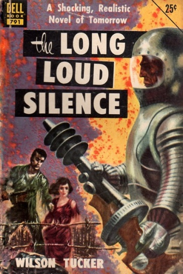 The Long Loud Silence by Wilson Tucker