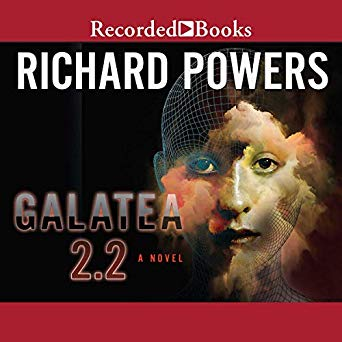 Galatea 2.2 by Richard Powers audiobook cover 2019