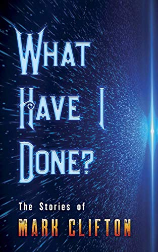 What Have I Done by Mark Clifton